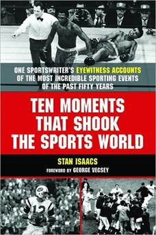Ten Moments That Shook The Sports World by Stan Isaacs