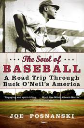 The Soul of Baseball: A Road Trip Through Buck O'Neil's America: Posnanski,  Joe: 9780060854041: Amazon.com: Books